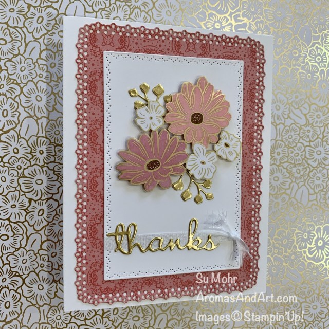 By Su Mohr for the Kre8tors Blog Hop; Click READ or VISIT to go to my blog for details! Featuring: Ornate Garden DSP, Well Written Dies, Ornate Layers Dies, Nature's Thoughts Dies, Gold Foil, Stampin' Blends; #ornategarden #wellwritten #ornatelayers #naturesthoughts #goldfoil #fussycutting #thankyoucards #bloghops #flowersoncards #stampinup #handmadecards #handcrafted #diy #cardmaking #papercrafting #coloring #alcoholmarkers #stampinblends