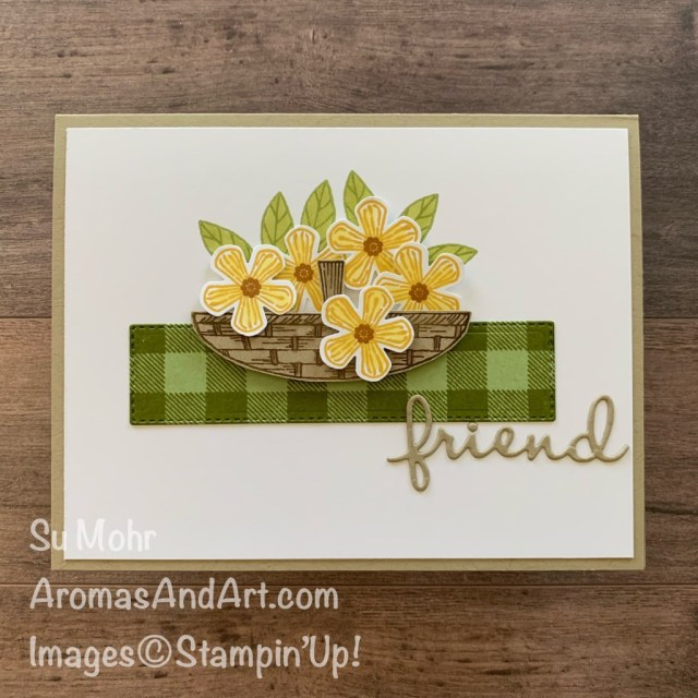 By Su Mohr for TGIF; Click READ or VISIT to go to my blog! Featuring: Small Bloom Punch, Basket Of Blooms Stamp Set, Well Written Dies, Buffalo Check Stamp; #basketofflowers #basketofblooms #smallbloompunch #buffalocheck #paperflowers #flowersoncards #handmadecards #handcrafted #diy #cardmaking #papercrafting #diy #stampinup