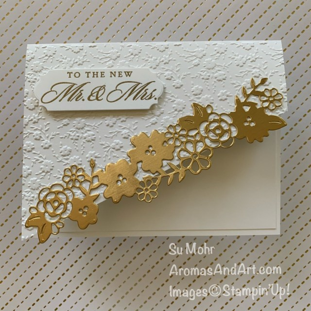 By Su Mohr; Click READ or VISIT to go to my blog for details! Featuring: Last A Lifetime Stamp Set, Brushed Metallic cardstock, Ornate Borders Dies, Ornate Frames Dies; #heatembossing #diecutting #ornateborders #ornateframes #weddingcards #mr.&mrs. weddings #weddingplanning #handmadecards #handcrafted #diy #cardmaking #papercrafting #stampinup #ornatefloralembossing