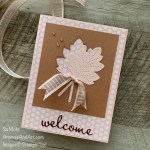 By Su Mohr; Click READ or VISIT to go to my blog for details! Featuring: Stitched Leaves Dies, Brushed Metallic Paper, Petal Pink Ribbpn, Well Written Dies, In Color Dots; #welcomecard #stitchedleaves #leavesoncards #fallcards #handmadecards #handcrafted #diy #cardmaking #papercrafting #stampinup #loveofleaves