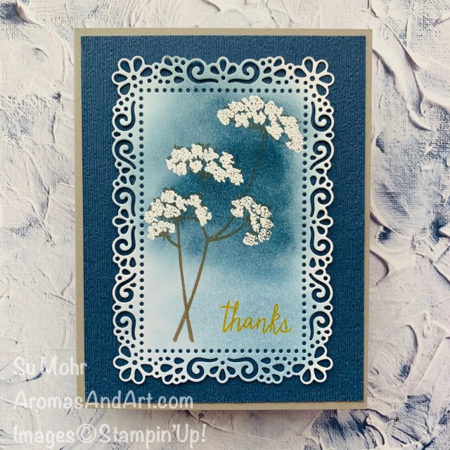By Su Mohr for TGIF and Fab Fri; Click READ or VISIT to go to my blog for details! Featuring: Queen Anne's Lace Stamp Set, Ornate Layers Dies, Subtle Textured embossing; #thankyoucards #queenanneslace #flowers #flowersoncards #cardtechniques #inkblending #heatembossing #colorcombos #handmadecards #handcrafted #diy #cardmaking #papercrafting #stampinup #ornatelayers