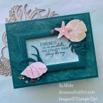 By Su Mohr for FMS; Click aromasandart.com to go to my blog for details! Featuring: Friends Are Like Seashells Bundle; Stitched Rectangles Dies, Seashells Embossing Folder, Whale Of A Time Designer Paper; Whale Of A Tail Sequins; #friendsarelikeseashells #seashells #shells #shellsoncards #cardsketches #embossresisttechnique #cardtechniques #handmadecards #handcrafted #diy #cardmaking #papercrafting #stampinup #sumohr #aromasandart