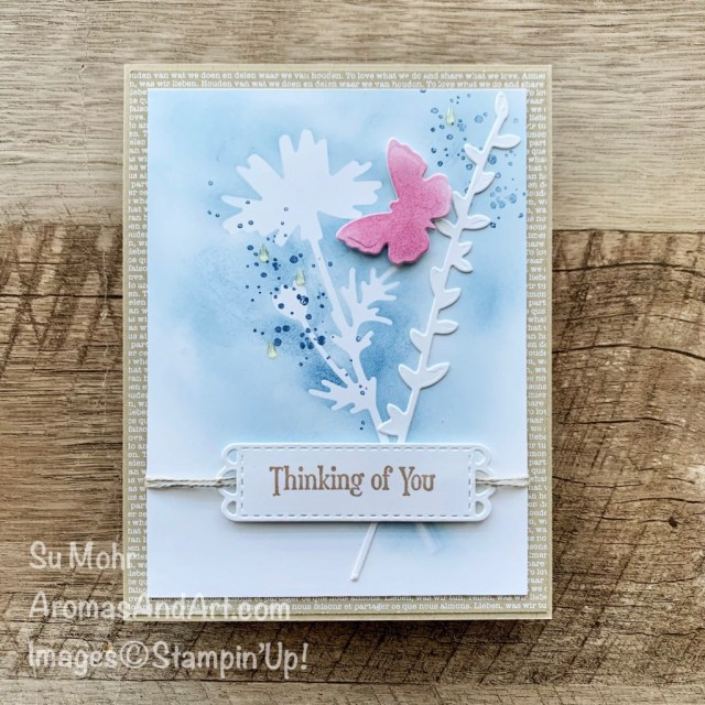 By Su Mohr for PP; Click aromasandart to go to my web site for details! Featuring: Quiet Meadow, Meadow Dies, stenciling, Mini Stampin' Cut & Emboss Machine; #quietmeadow #meadowdies #thinkingofyou #sympathycards #handmadecards #handcrafted #diy #cardmaking #papercrafting #Stampinup #butterflies #stenciling #cardtechniques