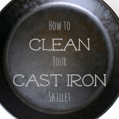 How to Properly Clean Your Cast Iron Skillet