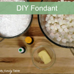 How to Make Homemade Fondant (plus a video)
