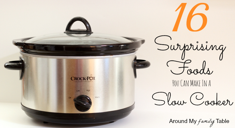 16 Surprising Foods You Can Make in a Slow Cooker