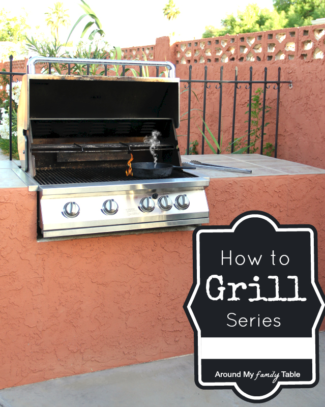 How to Grill: A 9 week Summer grilling series, getting you outside and using your backyard kitchen!