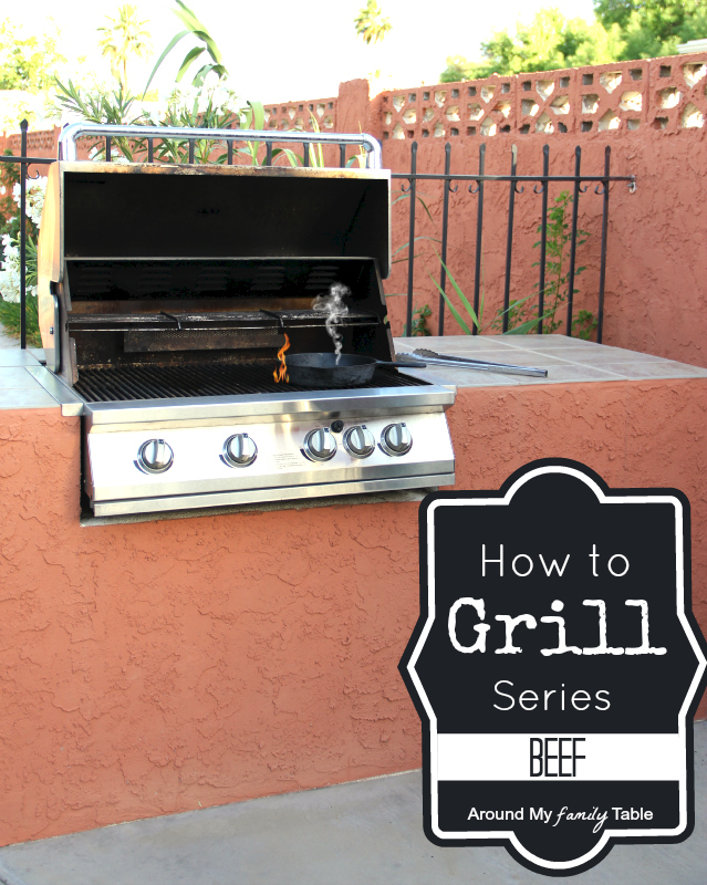 How to Grill Steak: Part of a 9-week Summer Grilling Series