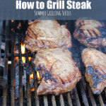 How to Grill Steak