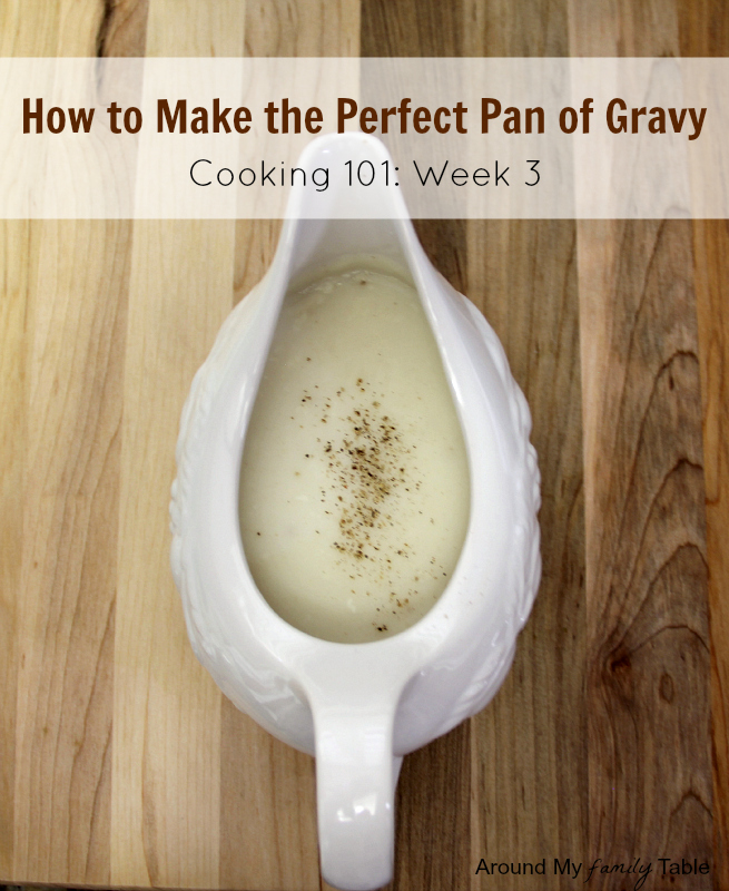 How to Make the Perfect Pan of Gravy: 4 recipes (vegan & gluten free options) plus a Video!