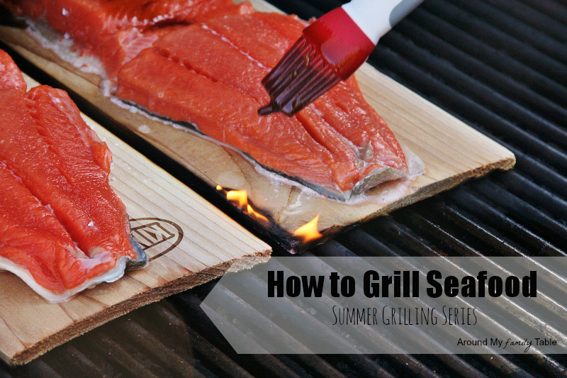 How to Grill Seafood: Part of a 9-week Summer Grilling Series