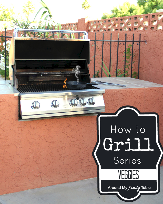 How to Grill Vegetables: Part of a 9-week Summer Grilling Series