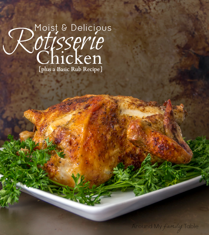 How to Make the Perfect Rotisserie Chicken {includes Basic Rub Recipe}