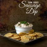 Slow Cooker Sausage Dip