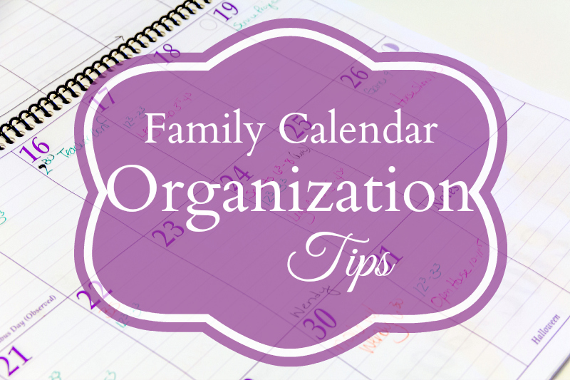Family Calendar Organization Tips