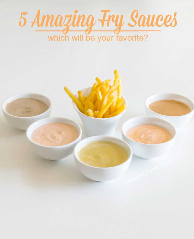 5 Amazing Fry Sauces!  Which will be your favorite?