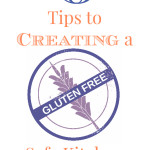 Creating a Gluten Free Safe Kitchen