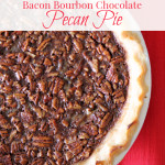 Bacon Bourbon Chocolate Pecan Pie