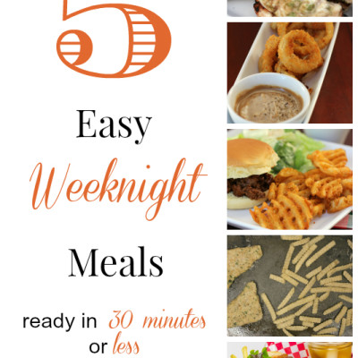 5 Easy Weeknight Meals