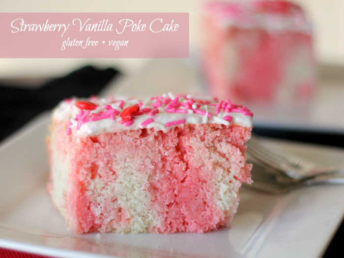 strawberry vanilla poke cake {gluten free, dairy free, & vegan}