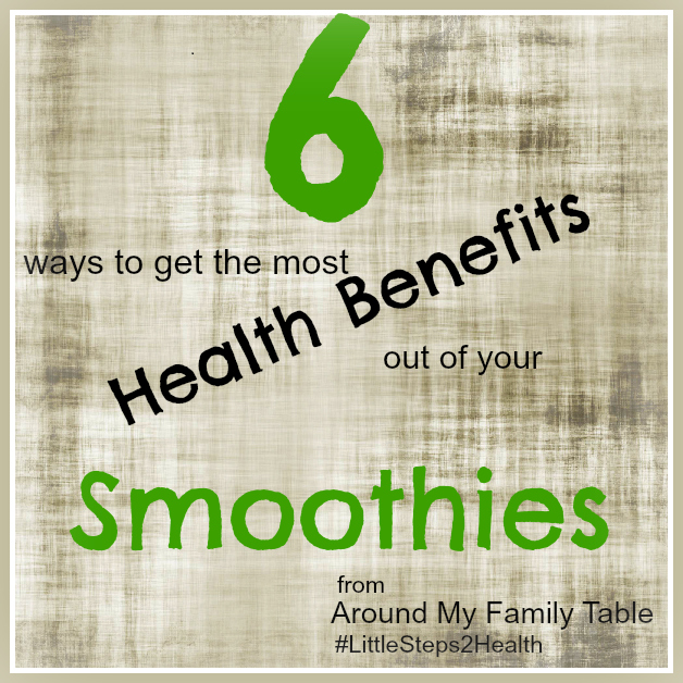 6 way to get the most health benefits out of your smoothies