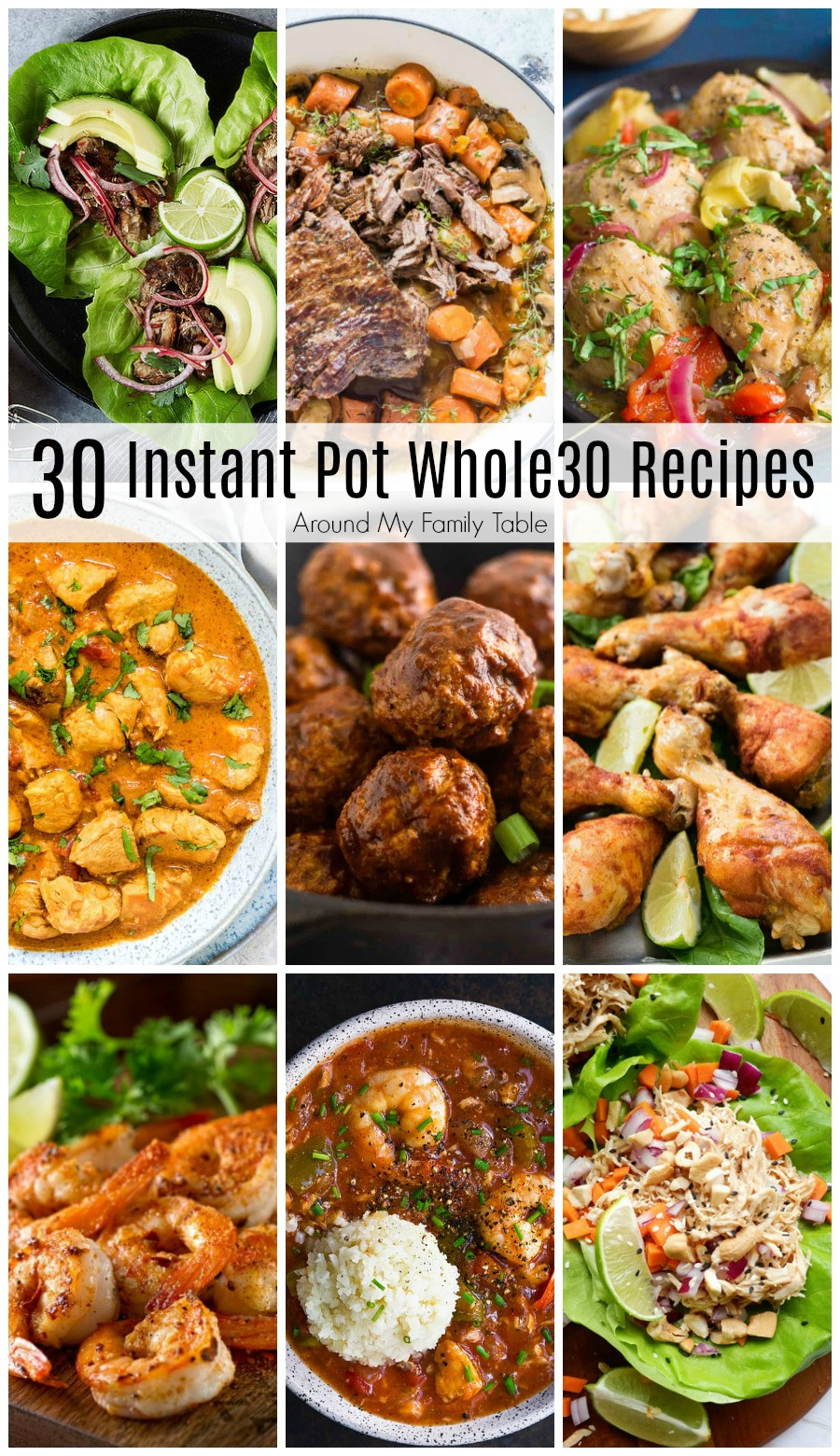Planning for your Whole30 month doesn't have to be overwhelming.  I've collected a month's worth of delicious Whole30 Instant Pot Recipes to get you through the month. #whole30 #instantpot
