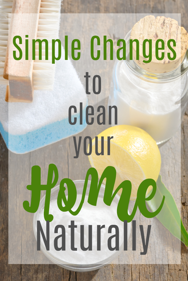 Try these simple changes to clean your home naturally with the use of simple products and a few changes in your routine. These tips won't require any special recipes or hours in the kitchen making up batches of cleaning supplies.