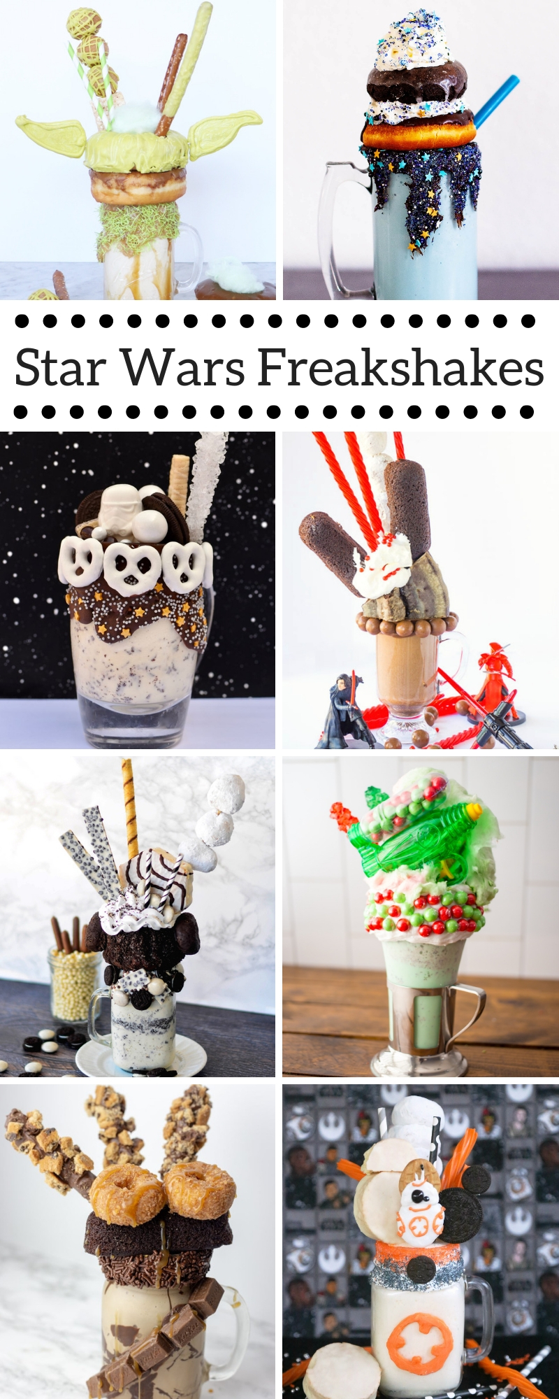 8 over the top Star Wars Freakshakes to celebrate Disney's new Star Wars lands. Perfect for a Star Wars party too.