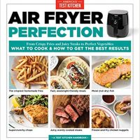 Air Fryer Perfection: From Crispy Fries and Juicy Steaks to Perfect Vegetables