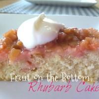 "Life Around the Bay with ""Fruit on the Bottom"" Rhubarb Cake"