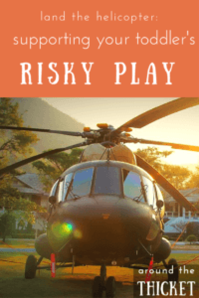 It is so easy to helicopter.