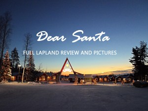 Dear Santa...Lapland Review and Pictures