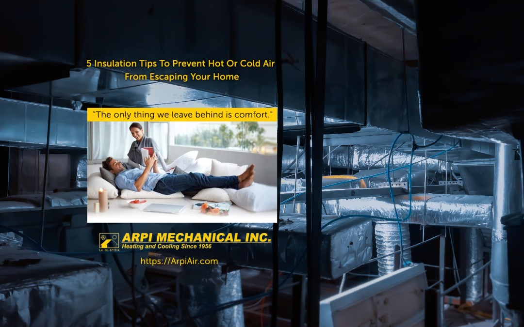 5 Insulation Tips To Prevent Hot Or Cold Air From Escaping Your Home