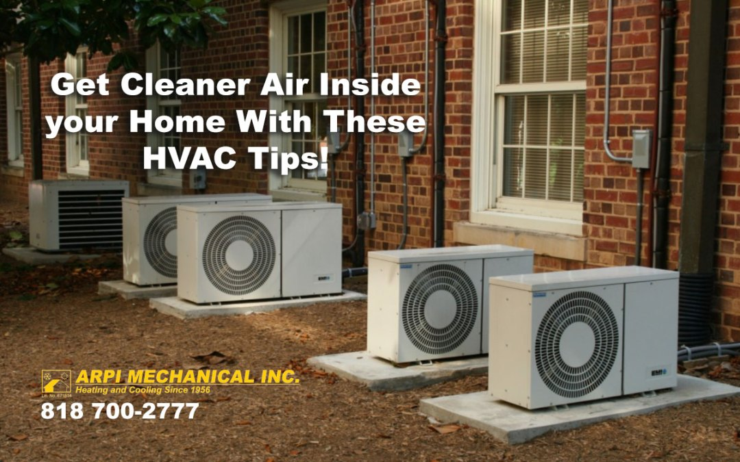 Get Cleaner Air Inside your Home With These HVAC Tips