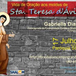 Vida de Oração aos moldes de Santa Teresa D'Ávila com Gabriella Dias da Comunidade Católica Shalom