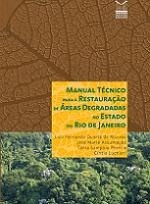 Manual técnico para a restauração de áreas degradadas no estado do Rio de Janeiro