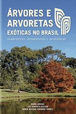 Árvores e Arvoretas Exóticas no Brasil: Madeireiras, Ornamentais e Aromáticas