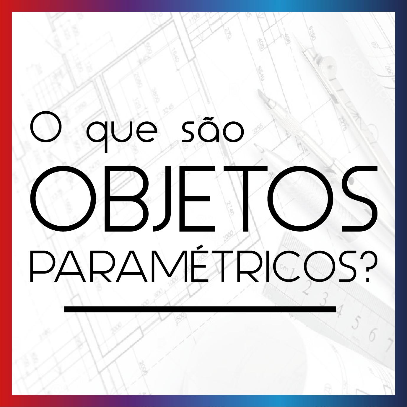 objetos parametricos