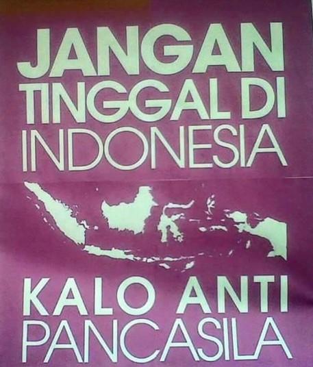Jangan Tinggal di Indonesia Kalau Anti Pancasila