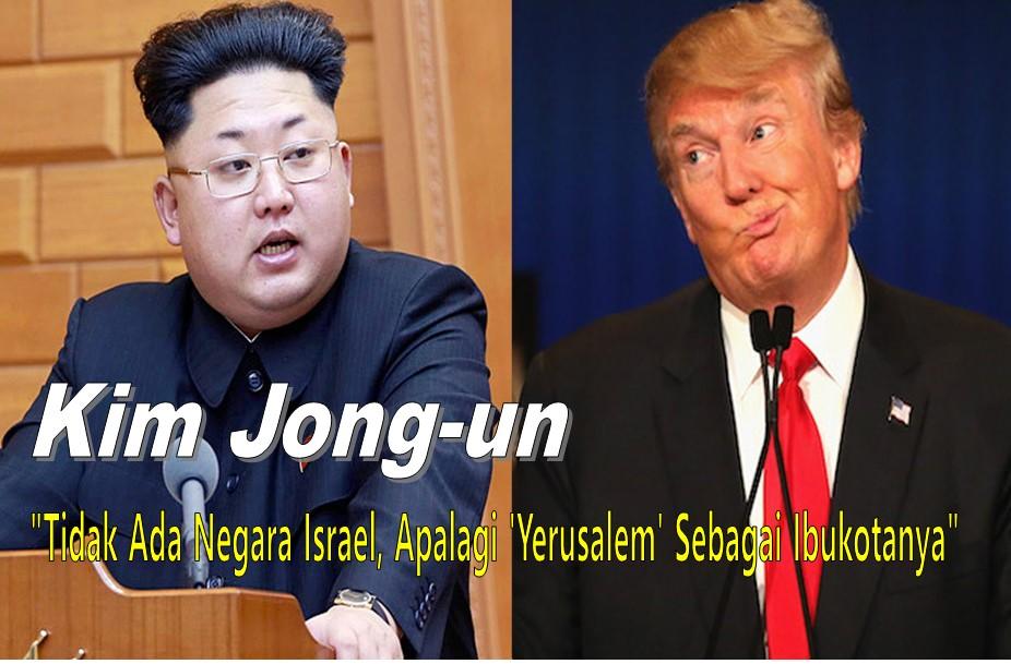 Kim Jong-un: Tidak Ada Negara Israel, Apalagi 'Yerusalem' Sebagai Ibukotanya