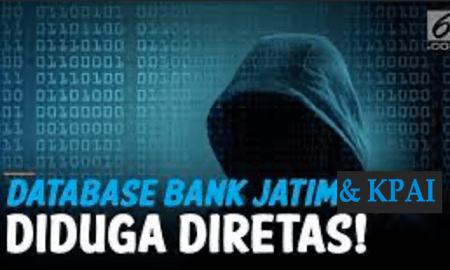 WADUH! Data KPAI dan Bank Jatim Bocor, Hacker Pesta Pora