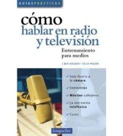 Los que hablan por radio y tv deben estar bien informado.