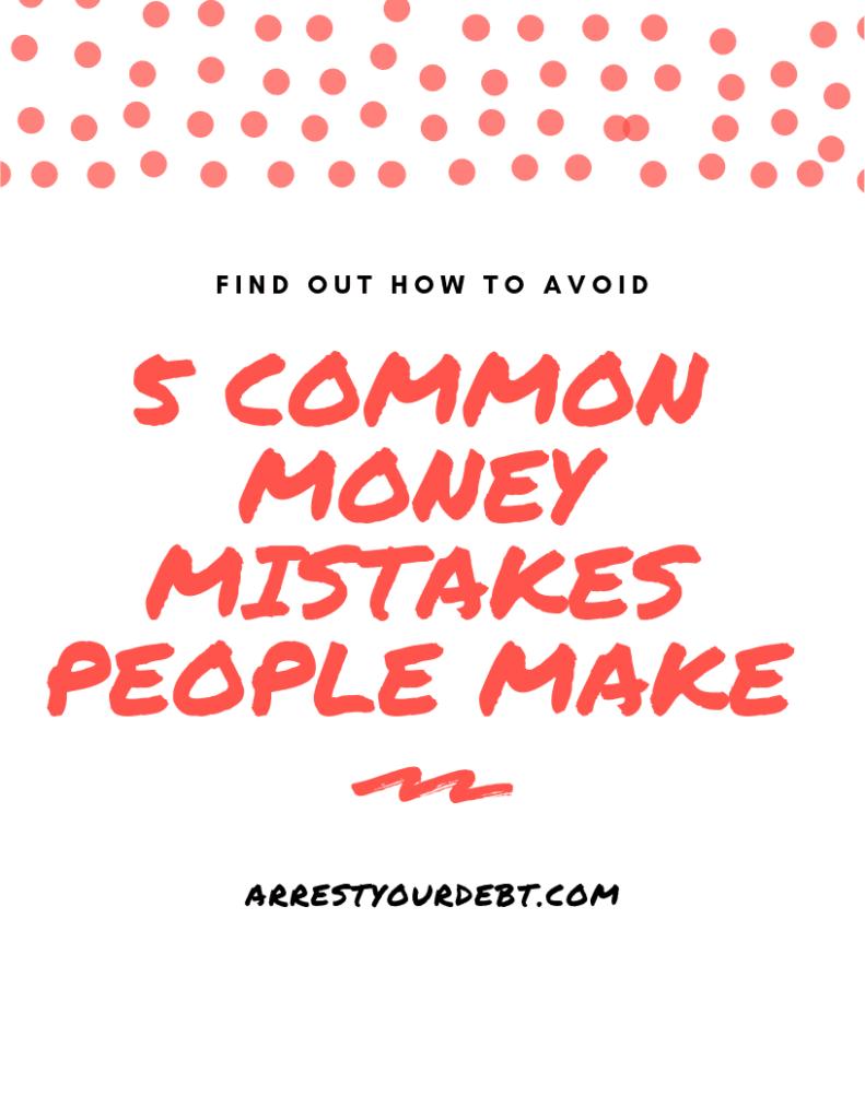 Avoid 5 common money mistakes people make!