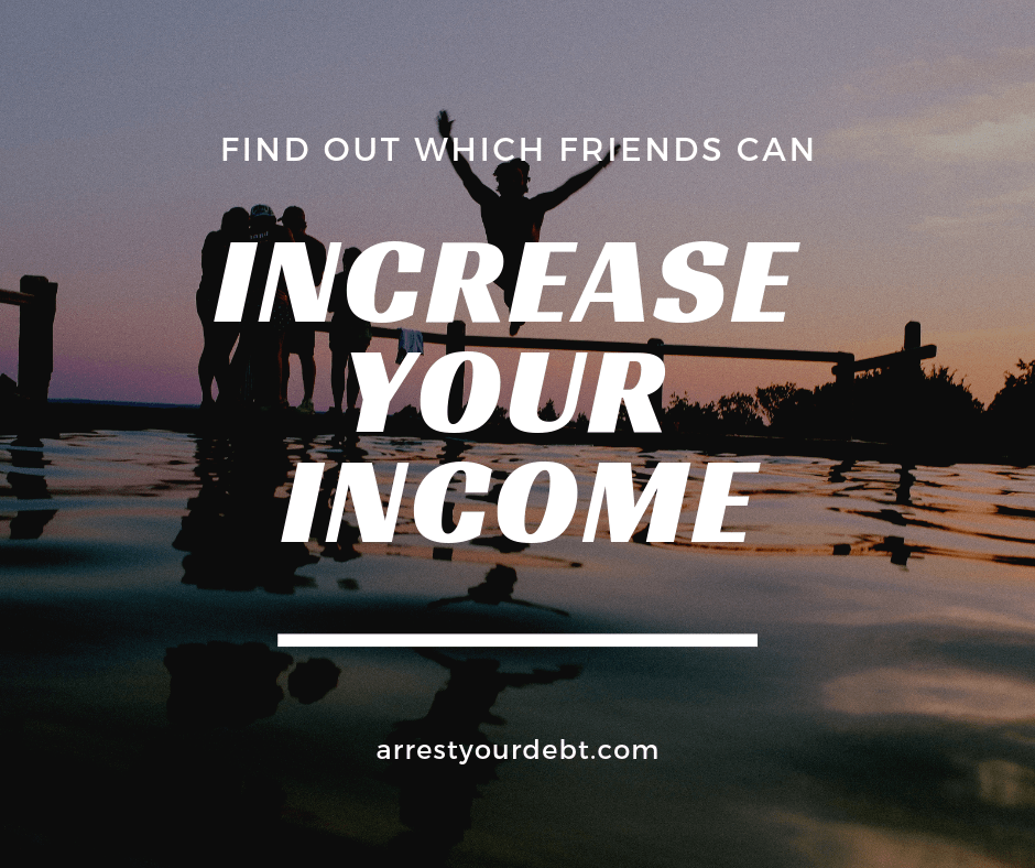 Certain friends will help you and others will hurt your income. Find out how!