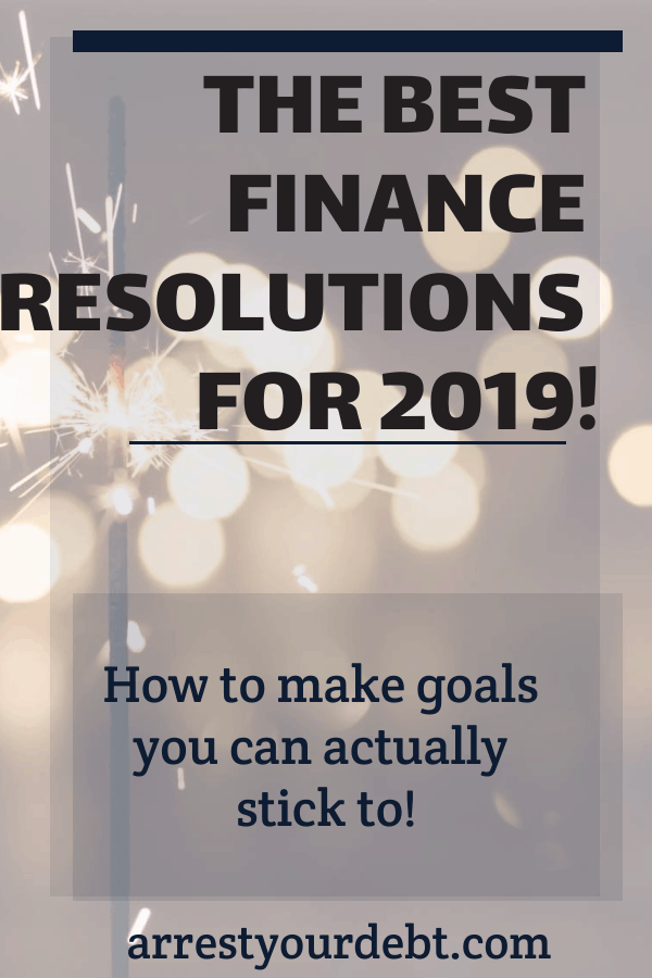 Find out how to make financial resolutions for 2019 that you can actually accomplish!
