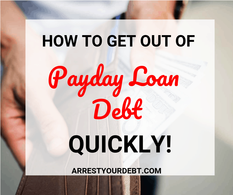 How to get out of payday loan debt quickly!