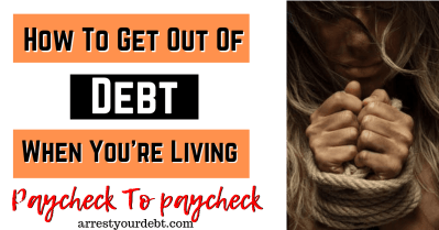 how to get out of debt when you're living paycheck to paycheck