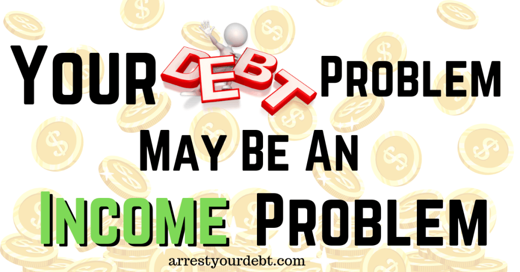 your debt problem may be an income problem