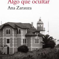 'Algo que ocultar' de Ana Zarauza, novela donde nada es lo que parece