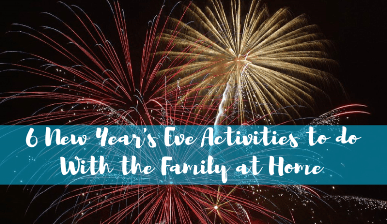 6 New Year Eve Activities to do With the Family at Home